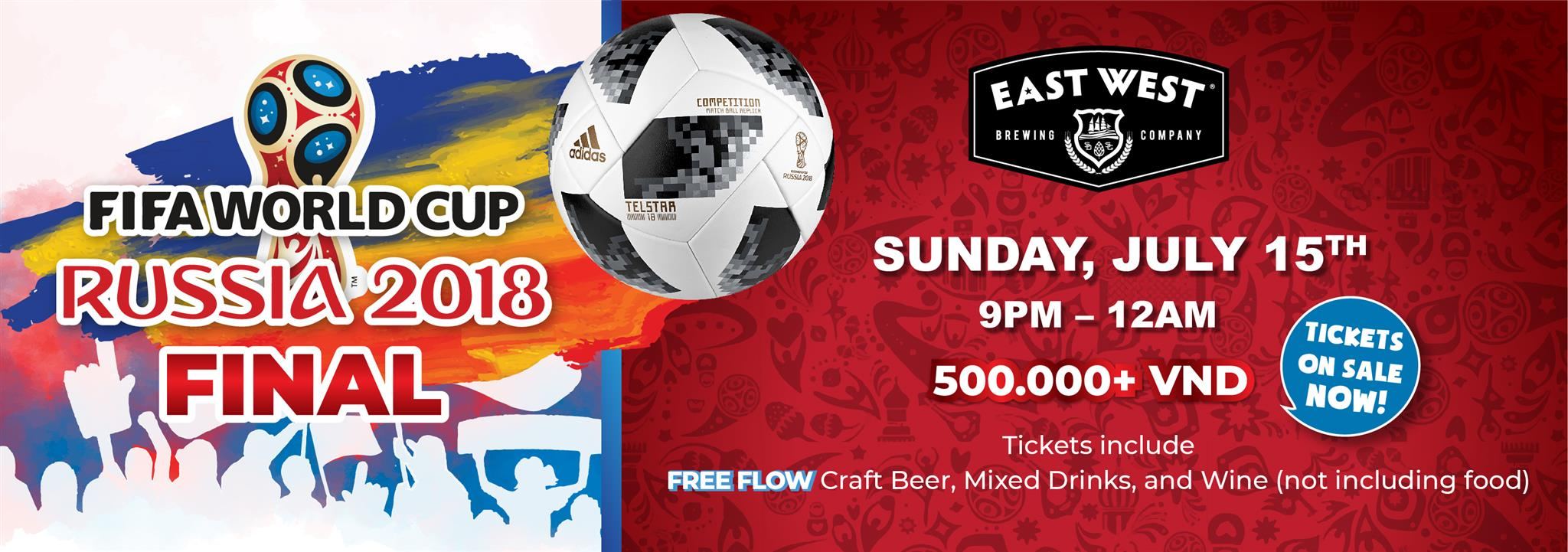 FIFA World Cup - Russia 2018 Final! @ East West Brewing Co.