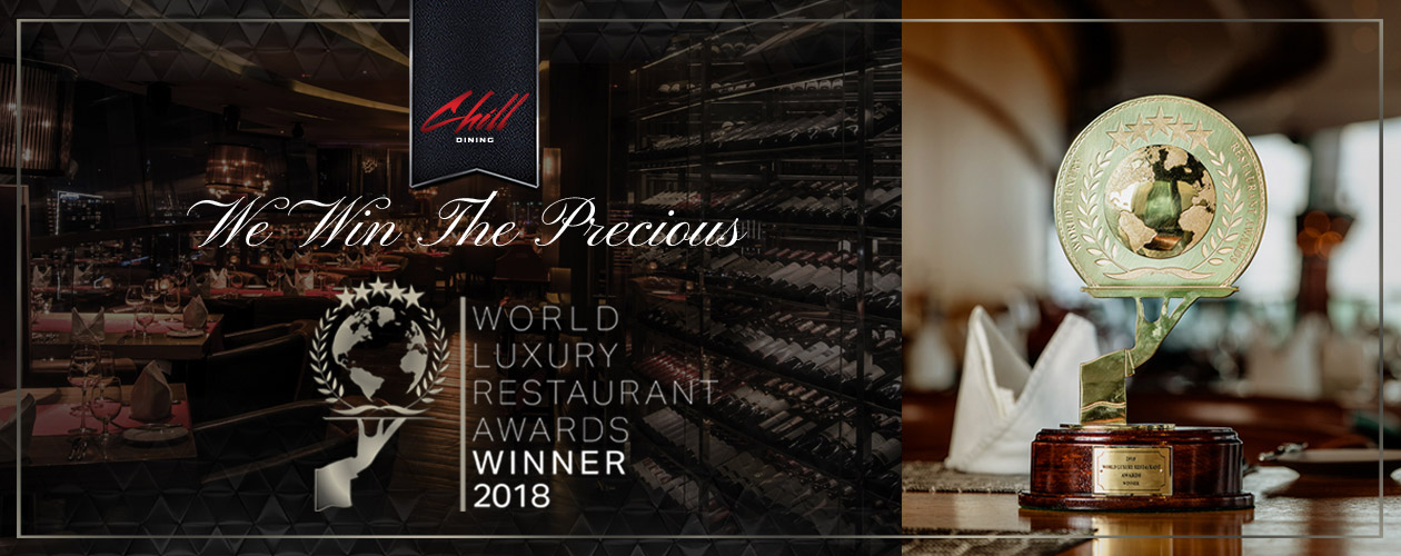 2018 World Luxury Restaurant Awards Winner @ Chill Dining